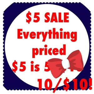 ALL $5 items are 10 for $10!!!